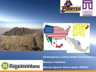 Contemporary Culture Global Understanding Mexican Traditions Marcelo Ignacio García Ayala  685003