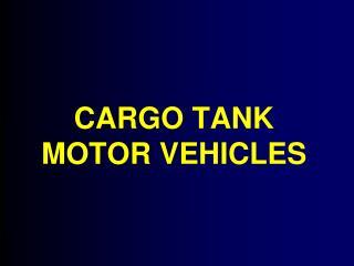 CARGO TANK MOTOR VEHICLES
