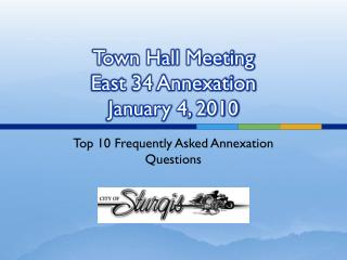 Town Hall Meeting East 34 Annexation January 4, 2010