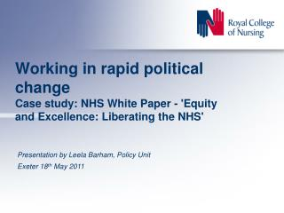 Presentation by Leela Barham, Policy Unit Exeter 18 th  May 2011
