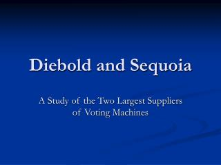 Diebold and Sequoia