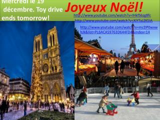 Mercredi  le 19 décembre . Toy drive ends tomorrow!