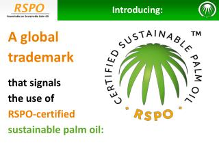 A global  trademark that signals the use of RSPO-certified sustainable palm oil:
