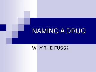 NAMING A DRUG
