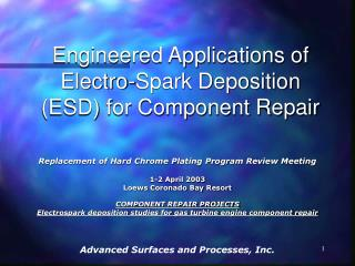 Engineered Applications of Electro-Spark Deposition ESD for Component Repair