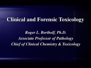 Clinical and Forensic Toxicology