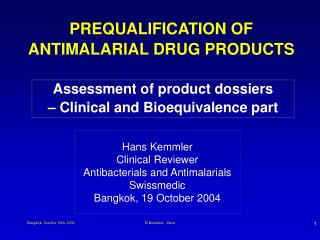 PREQUALIFICATION OF ANTIMALARIA L  DRUG PRODUCTS