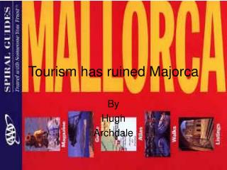 Tourism has ruined Majorca