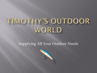 Timothy�S  Outdoor World