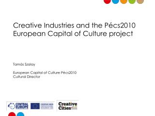 Creative Industries and the Pécs2010 European Capital of Culture project