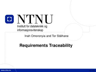 Inah Omoronyia and Tor Stålhane Requirements Traceability