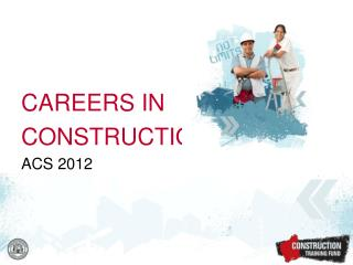 CAREERS IN  CONSTRUCTION ACS 2012