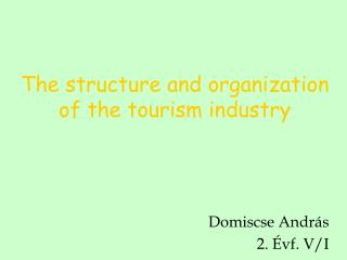 The structure and organization of the tourism industry