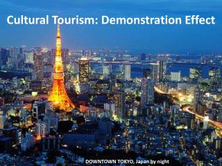 Cultural Tourism: Demonstration Effect