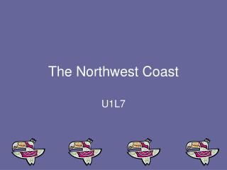 The Northwest Coast