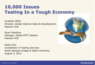10,000 Issues Testing In a Tough Economy