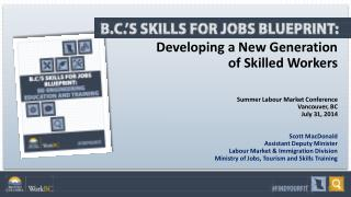 Developing a New Generation of Skilled Workers  Summer Labour Market Conference Vancouver, BC