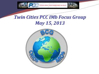Twin Cities PCC IMb Focus Group May 15, 2013