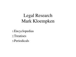 Legal Research Mark Kloempken