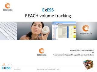 E x ESS REACH volume tracking