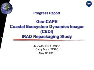 Progress  Report Geo-CAPE Coastal Ecosystem Dynamics Imager (CEDI) IRAD Repackaging Study