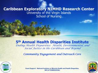 Caribbean  Exploratory NIMHD Research Center University of the Virgin Islands School of Nursing