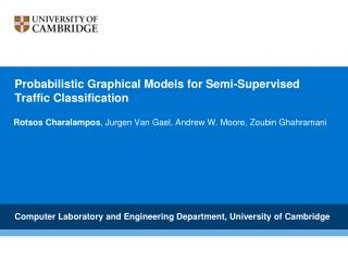 Probabilistic Graphical Models for Semi-Supervised Traffic Classification