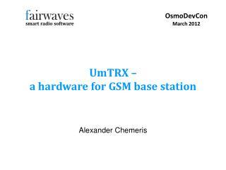UmTRX – a hardware for GSM base station