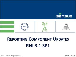 Reporting Component Updates RNI 3.1 SP1