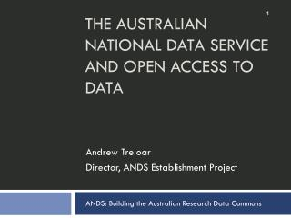THE AUSTRALIAN NATIONAL DATA SERVICE AND OPEN ACCESS TO DATA