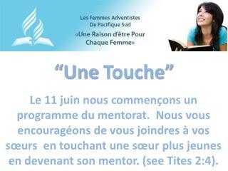 """"""" Une Touche """""""