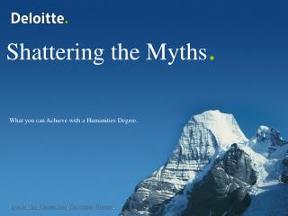 Shattering the Myths .