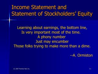 Income Statement and  Statement of Stockholders  Equity