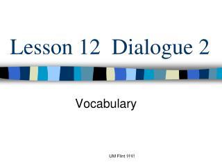 Lesson 12  Dialogue 2