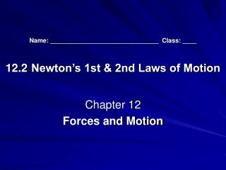 Name: _______________________________  Class: ____ 12.2	 Newton's 1st & 2nd Laws of Motion