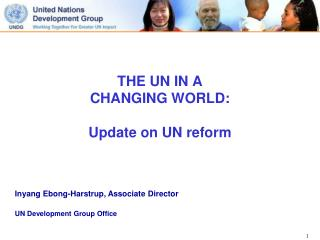 THE UN IN A  CHANGING WORLD: Update on UN reform