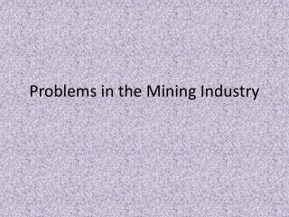 Problems in the Mining Industry