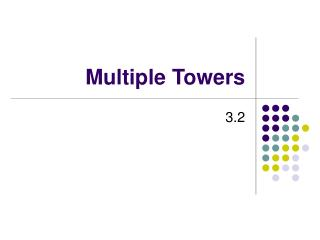 Multiple Towers