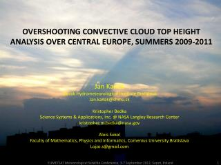 OVERSHOOTING  CONVECTIVE CLOUD TOP HEIGHT ANALYSIS OVER  CENTRAL  EUROPE , SUMMERS  2009 - 2011