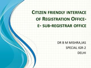 Citizen friendly interface of Registration  Office- e- sub-registrar office