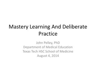 Mastery Learning And Deliberate Practice