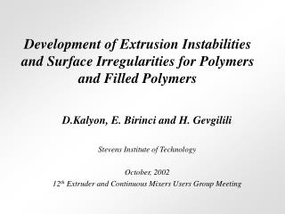 Development of Extrusion Instabilities and Surface Irregularities for Polymers and Filled Polymers