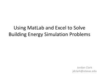 Using  MatLab  and Excel to Solve Building Energy Simulation Problems