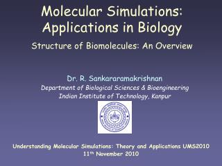 Molecular Simulations: Applications in Biology Structure of Biomolecules: An Overview