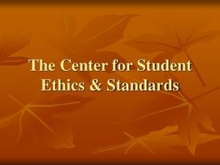 The Center for Student Ethics  Standards