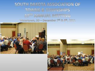SOUTH DAKOTA ASSOCIATION  OF  TOWNS & TOWNSHIPS 33 RD  ANNUAL MEETING