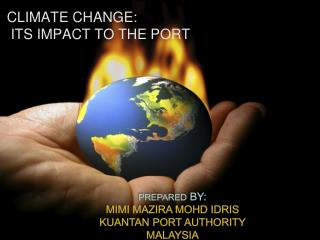 CLIMATE CHANGE:  ITS IMPACT TO THE PORT