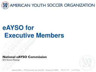 eAYSO for  Executive Members