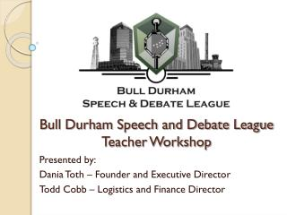 Bull Durham Speech and Debate League Teacher Workshop