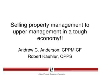 Selling property management to upper management in a tough economy!!